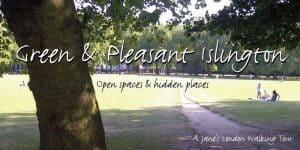 Picture showing park saying Green and Pleasant Islington